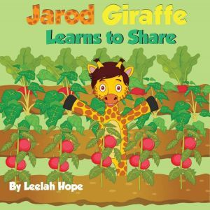 Jarod Giraffe Learns to Share, Leela Hope