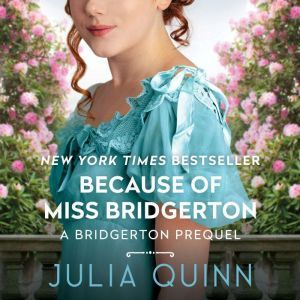 Because of Miss Bridgerton, Julia Quinn