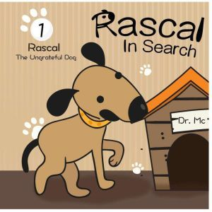 Rascal In Search Of Values 1: Childrens Books Ages 1-3 Puppies, Dr. MC