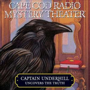 Captain Underhill Uncovers the Truth Behind Edgar Allan Crow and the Purloined, Purloined Letter, Steven Oney