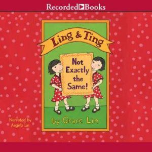 Ling and Ting: Not Exactly the Same, Grace Lin
