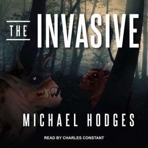 The Invasive , Michael Hodges