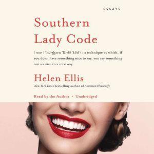 Southern Lady Code Essays, Helen Ellis