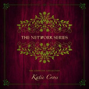 The Network Series Collection, Katie Cross