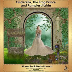 Cinderella, The Frog Prince, and Rumplestiltskin, N-A