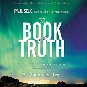 The Book of Truth, Paul Selig