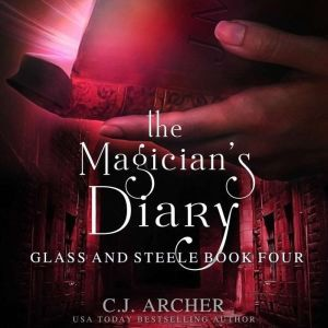 The Magician's Diary, C.J. Archer