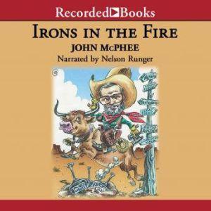 Irons in the Fire, John McPhee