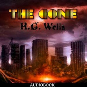 The Cone, H. G. Wells