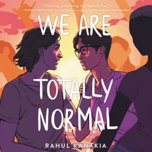 We Are Totally Normal, Rahul Kanakia