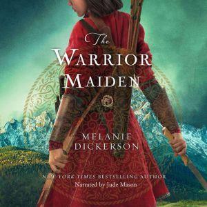 The Warrior Maiden, Melanie Dickerson