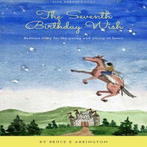 The Seventh Birthday Wish, Bruce E. Arrington