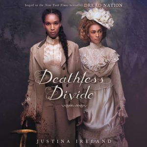 Deathless Divide, Justina Ireland