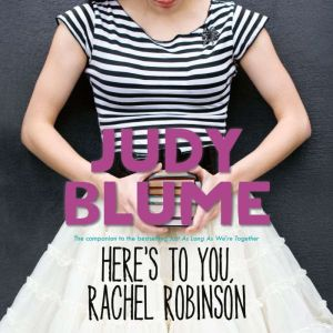 Here's to You, Rachel Robinson, Judy Blume