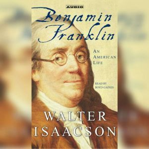 Benjamin Franklin: An American Life, Walter Isaacson