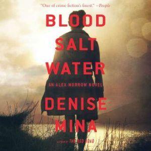 Blood, Salt, Water: An Alex Morrow Novel, Denise Mina