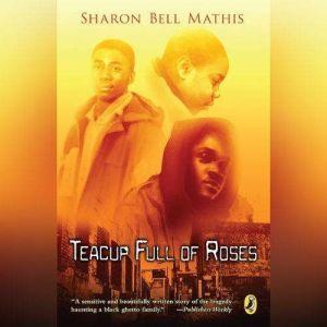 Teacup Full of Roses, Sharon Bell Mathis