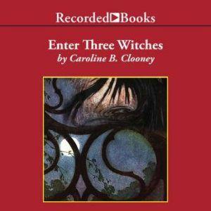 Enter Three Witches, Caroline B. Cooney
