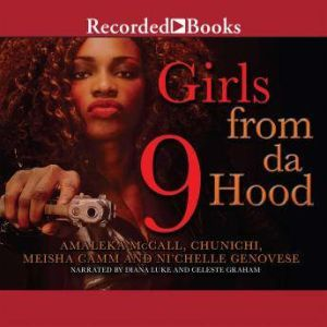 Girls From Da Hood 9, Amaleka McCall Chunichi