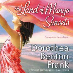 The Land of Mango Sunsets, Dorothea Benton Frank