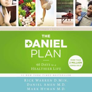 The Daniel Plan: 40 Days to a Healthier Life, Rick Warren