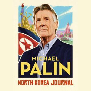 North Korea Journal, Michael Palin