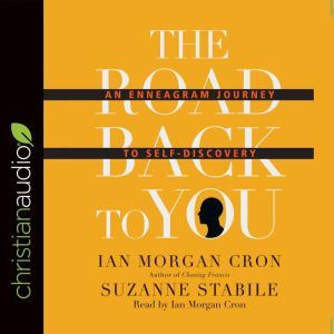 The Road Back to You An Enneagram Journey to Self-Discovery, Ian Morgan Cron