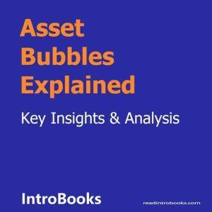 Asset Bubbles Explained, Introbooks Team