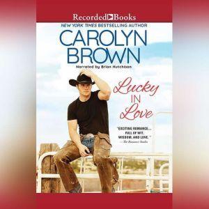 Lucky in Love, Carolyn Brown