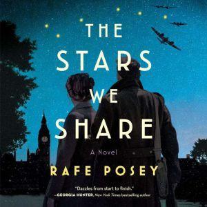 The Stars We Share A Novel, Rafe Posey