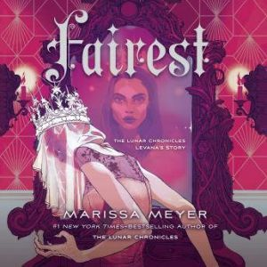 Fairest The Lunar Chronicles: Levana's Story, Marissa Meyer
