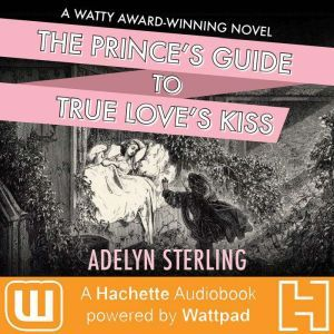 The Prince's Guide to True Love's Kiss, Adelyn Sterling
