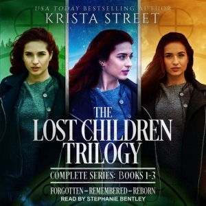 The Lost Children Trilogy Complete Series, Books 1-3, Krista Street