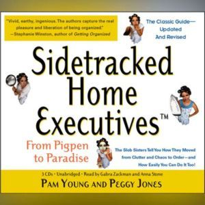Sidetracked Home Executives(TM) From Pigpen to Paradise, Pam Young