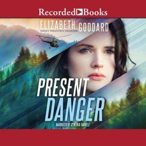 Present Danger, Elizabeth Goddard