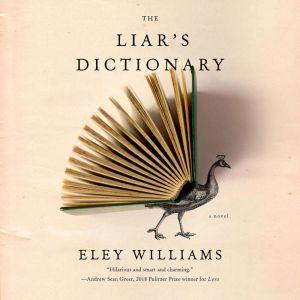 The Liar's Dictionary A Novel, Eley Williams