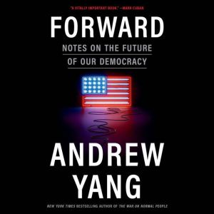 Forward: Notes on the Future of Our Democracy, Andrew Yang