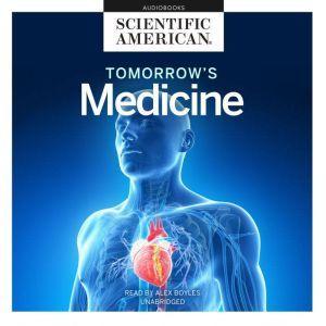 Tomorrow's Medicine, Scientific American