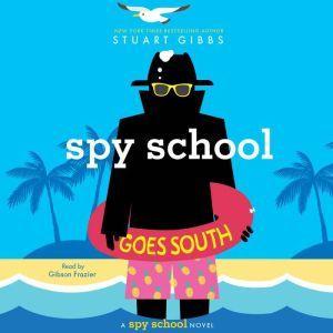 Spy School Goes South, Stuart Gibbs