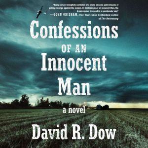 Confessions of an Innocent Man: A Novel, David R. Dow