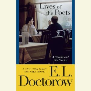 Lives of the Poets: A Novella and Six Stories, E.L. Doctorow
