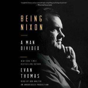 Being Nixon: A Man Divided, Evan Thomas