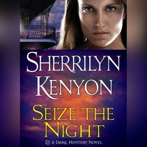 Seize the Night, Sherrilyn Kenyon