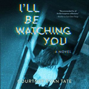 I'll Be Watching You, Courtney Evan Tate