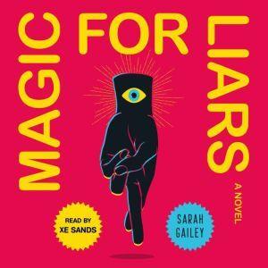 Magic for Liars: A Novel, Sarah Gailey
