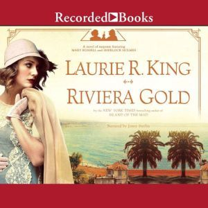 Riviera Gold: A Novel, Laurie R. King