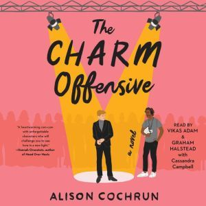 The Charm Offensive A Novel, Alison Cochrun