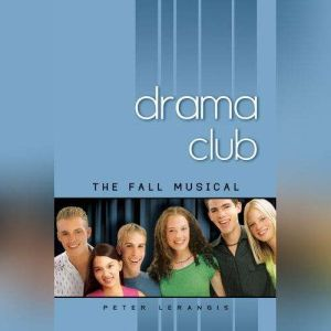 The Fall Musical #1, Peter Lerangis