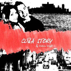 Cuba Story , Victoria Wright