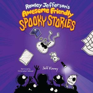 Rowley Jefferson's Awesome Friendly Spooky Stories, Jeff Kinney